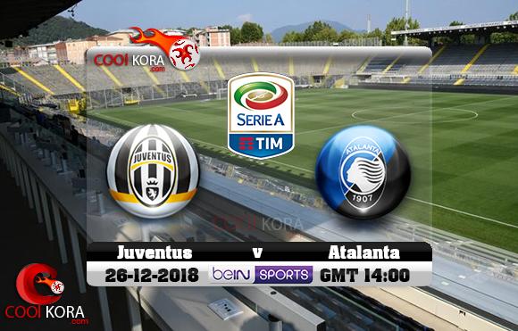 مشاهدة مباراة أتلانتا ويوفنتوس اليوم 26-12-2018 في الدوري الإيطالي
