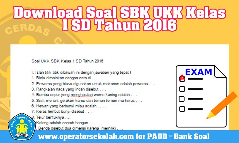 Download Soal SBK UKK Kelas 1 SD Tahun 2016