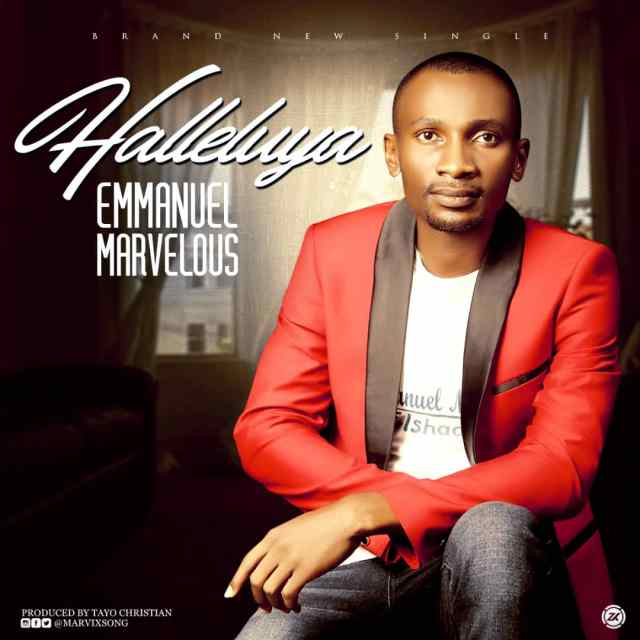 [Download] Mp3: Emmanuel Marvelous – Hallelujah || @marvixsong