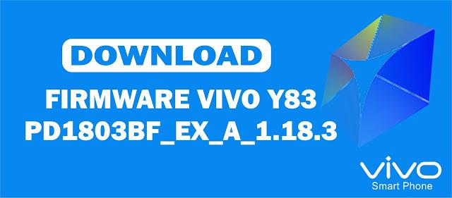 Download Firmware Vivo Y83 PD1803BF_EX_A_1.18.3