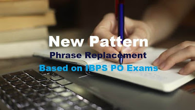 New Pattern Phrase Improvement - IBPS PO Exams