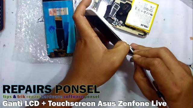 Cara Ganti LCD + Touchscreen Asus Zenfone Live