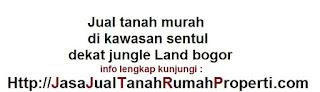 Jual tanah murah di kawasan sentul dekat jungle Land bogor