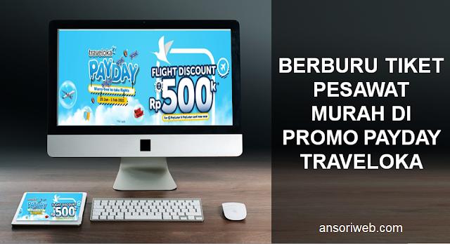 Berburu Tiket Pesawat Murah di Promo Payday Traveloka