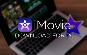 iMovie for PC Windows 10/7/8 Laptop (Official) Download