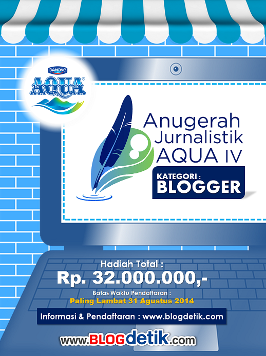 http://blogdetik.com/2014/07/09/anugerah-jurnalistik-aqua-iv-kategori-blogger-berhadiah-total-32-juta/