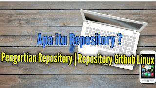 Pengertian Repository   Repository Github linux
