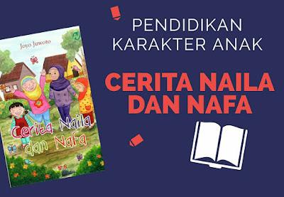 Pendidikan Karakter Anak Melalui Cerita Naila dan Nafa