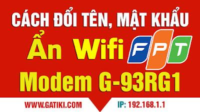 HƯỚNG DẪN ĐỔI MẬT KHẨU WIFI FPT - Đổi tên và ẩn tên wifi fpt