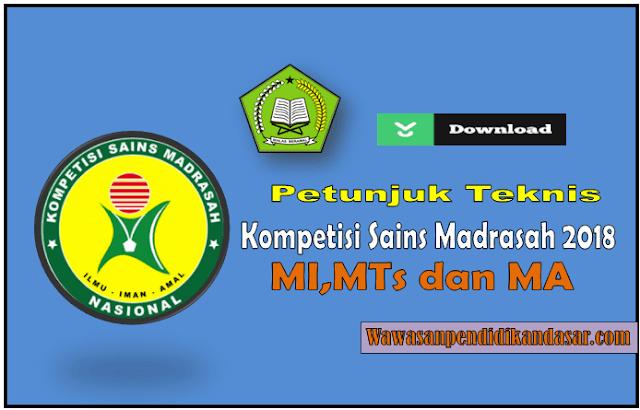 Download Petunjuk Teknis  Kompetisi Sains Madrasah(KSM) MI,MTs dan MA Tahun 2018