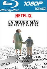 La mujer más odiada de America (Netflix) (2017) BDRip 1080p
