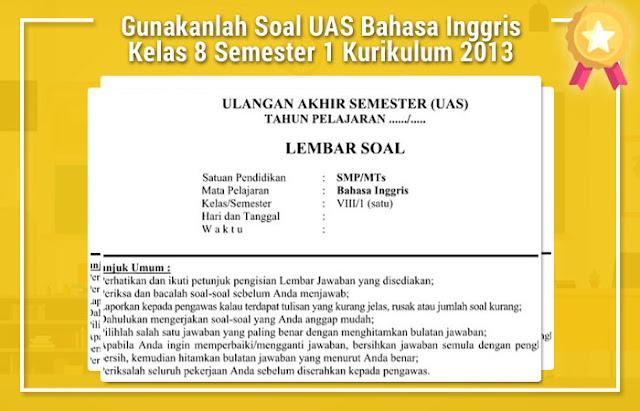 Soal UAS Bahasa Inggris Kelas 8 Semester 1 Kurikulum 2013