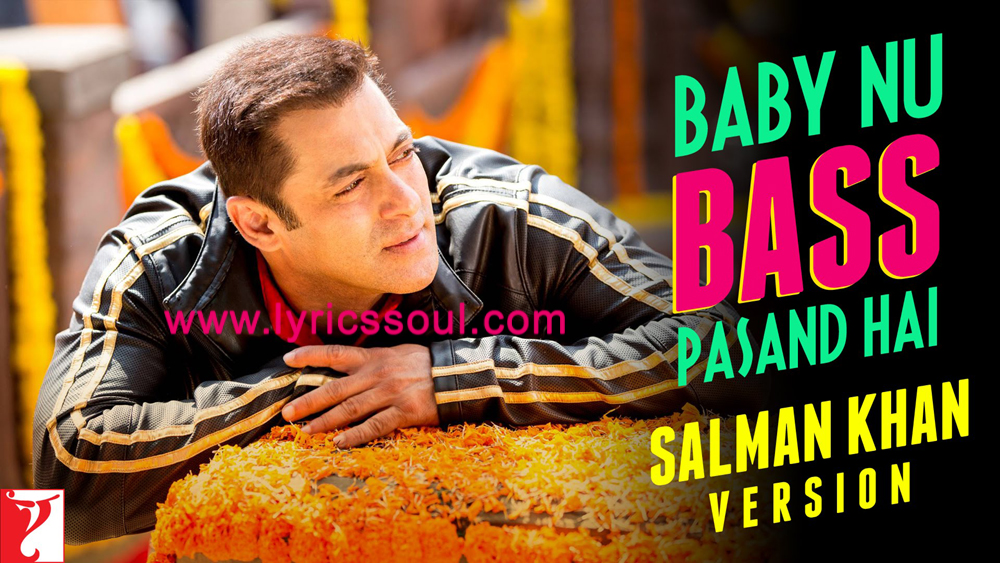 The Baby Nu Bass Pasand Hai lyrics from 'Sultan', The song has been sung by Salman Khan, Vishal Dadlani, Iulia Vantur. featuring Salman Khan, , , . The music has been composed by Vishal-Shekhar, , . The lyrics of Baby Nu Bass Pasand Hai has been penned by Irshad Kamil,