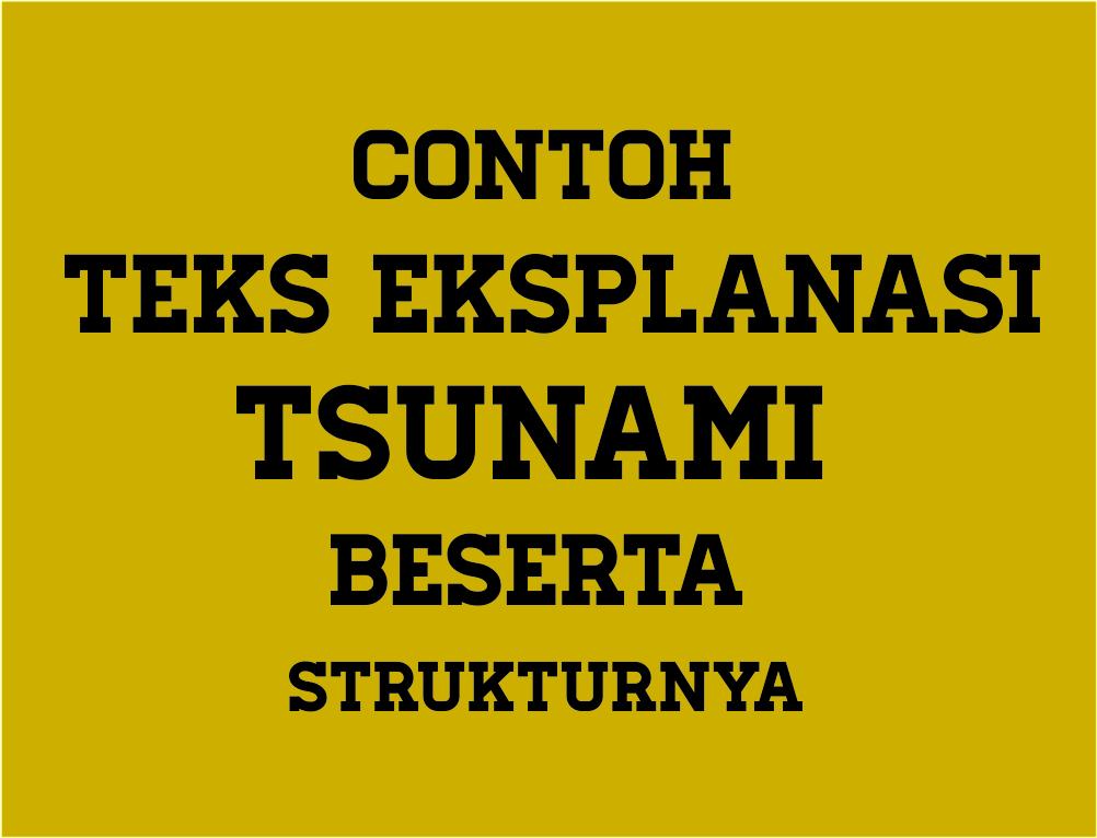 Contoh Teks Eksplanasi Tsunami Beserta Strukturnya ...