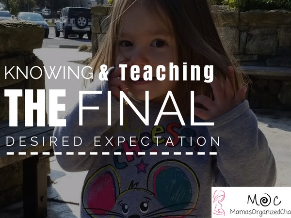 BFBN Week {Discipline}: Knowing and Teaching the Final Desired Expectation