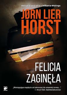 """""""Felicia zaginęła"""" Jørna Liera Horsta, czyli książka, na którą czekam. Zapowiedź!"""