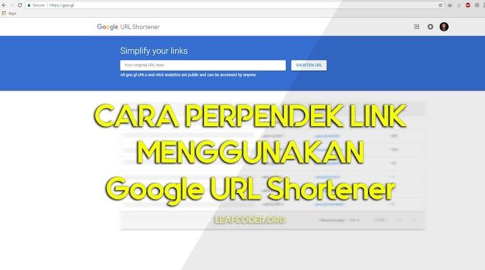 Cara Mudah Perpendek Link  dengan Google URL