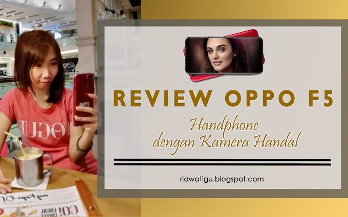 Review Oppo F5, Handphone Dengan Kamera Handal