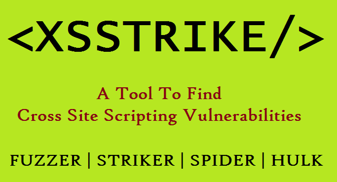 XSStrike: A Python Script Designed To Detect And Exploit XSS