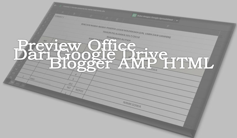 Cara Menampilkan Preview Office Dari Google Drive Untuk Blogger AMP HTML