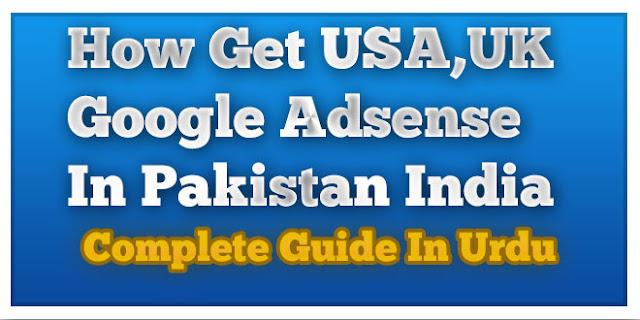 How Get USA,UK Google Adsense In Pakistan India Urdu Hindi Non Hosted 2016