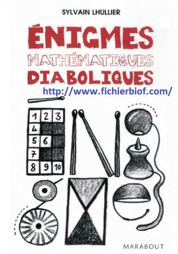 Enigmes mathématiques diaboliques : Sylvain Lhullier 2006