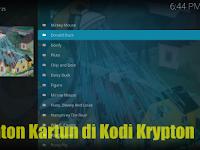 Inilah Cara Mudah Nonton Kartun Online di Kodi Krypton 2018
