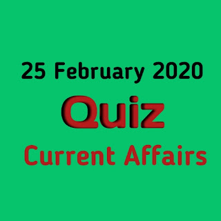 Current Affairs Quiz in Hindi - 25 February 2020
