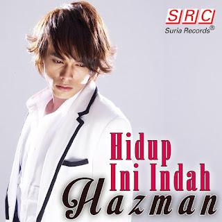 Hazman - Hidup Ini Indah MP3