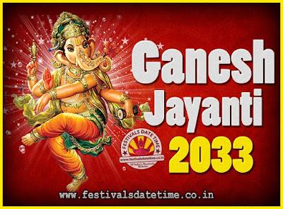 2033 Ganesh Jayanti Puja Date & Time, 2033 Ganesh Jayanti Calendar