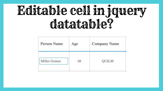 How to create editable cell in jquery datatable? - CodingPot