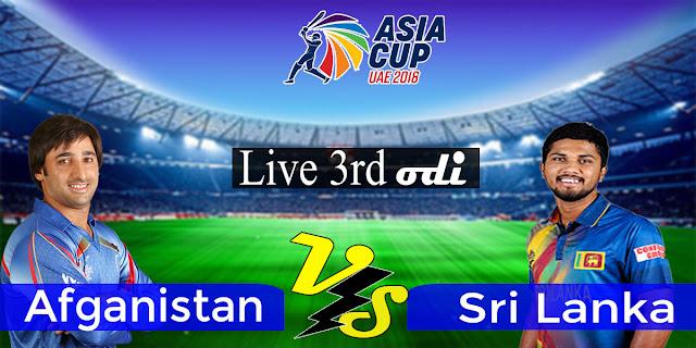 Live SL Vs Afg 3rd ODi Asia Cup 2018