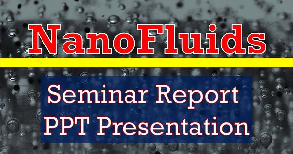 nanofluids seminar report ppt