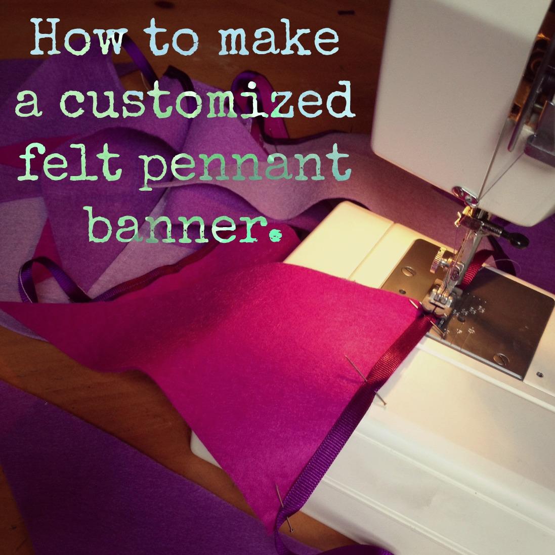 Uncategorized How To Make A Felt Banner anne b good how to make a custom felt pennant banner banner