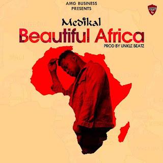 Video: Medikal – Beautiful Africa