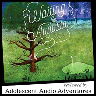 Waiting for Augusta reviewed by Adolescent Audio Adventures