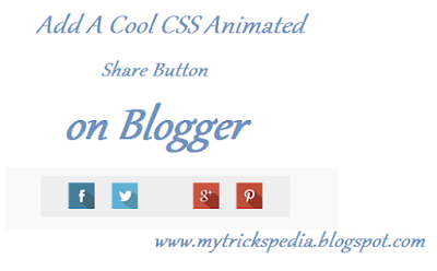 Add A Cool CSS Animated Share Button on Blogger