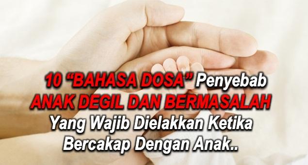"""10 """"BAHASA DOSA"""" Penyebab ANAK DEGIL DAN BERMASALAH Yang Wajib Dielakkan Ketika Bercakap Dengan Anak.."""