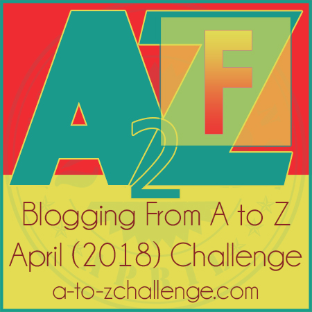 I am participating in the April A to Z blogging challenge