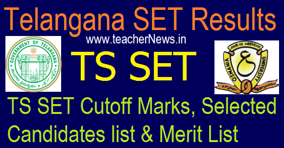 TS SET Results 2018 – Telangana SET Cutoff Marks, Selected Candidates/ Merit List