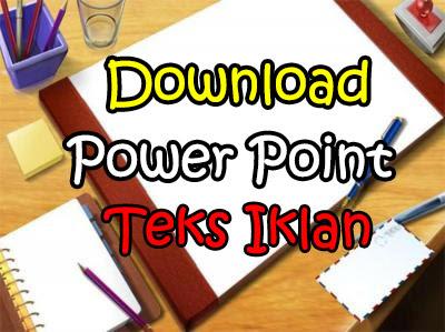 Download Power Point Jenis-Jenis Teks Iklan Revisi Terbaru 2016