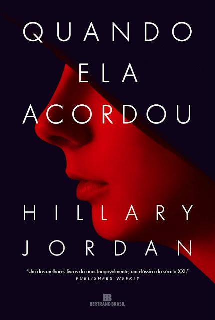 News: Quando Ela Acordou, de Hillary Jordan 6