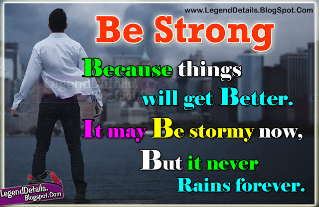 Be Strong Quotes Quotations images, Best strong quotes about life, Nice stay strong quotes, Beautiful strong love quotes with Images, being strong quotes, Famous strength quotes, powerful quotes about life, strong quotes tumblr, Top strong quotes and quotations in English, Heart touching strong Quotes, Inspiration Power quotes with HD images, Legendary Power Quotes, Best strong Messages, sms.