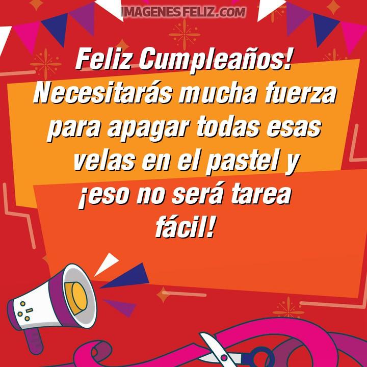 Imágenes de feliz cumpleaños con frases cómicas. Felicitaciones chistosas para dedicar. Muy divertidas. Mensajes chistosos sobre muchas velas en el pastel