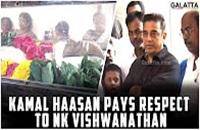 Kamal Haasan Pays Respect to NK Viswanathan
