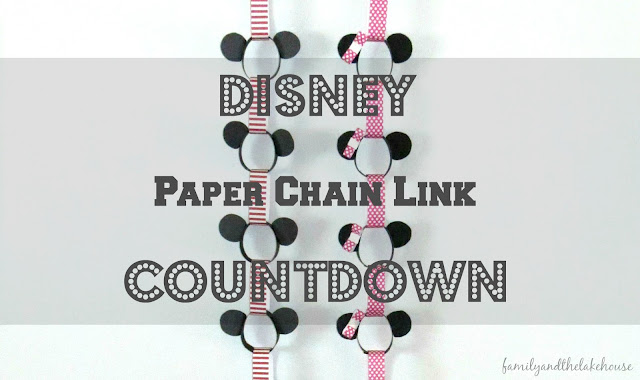 Family and the Lake House - Disney Paper Chain Paper Link Countdown