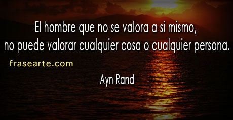 Volórate a ti mismo- Ayn Rand