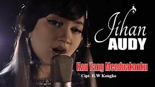 Lirik Lagu Jihan Audy - Kau Yang Menduakanku