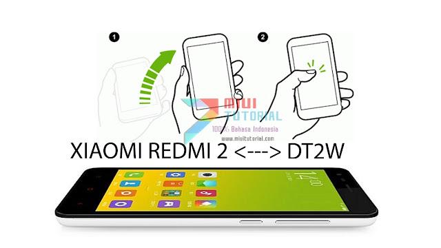 Beneran Xiaomi Redmi 2 Kebagian Fitur Double Tap to Wake? Emang Bagaimana Caranya? Ini Tutorialnya