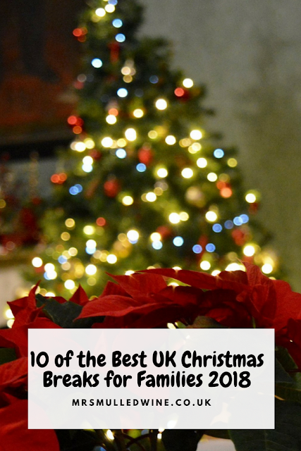 10 of the Best UK Christmas Breaks for Families 2018